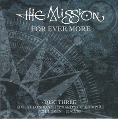 The Mission ‎– For Ever More - Live at London Shepherd's Bush Empire 27/02/08-01/03/08 (BOX) - loja online