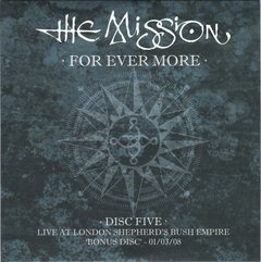 Imagem do The Mission ‎– For Ever More - Live at London Shepherd's Bush Empire 27/02/08-01/03/08 (BOX)