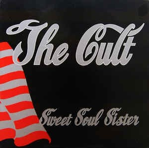 THE CULT - SWEET SOUL SISTER (7