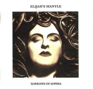ELIJAH´S MANTLE - SORROW OF SOPHIA (CD)