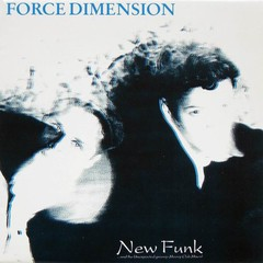 FORCE DIMENSION - NEW FUNK (CD SINGLE)