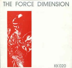 FORCE DIMENSION, THE - THE FORCE DIMENSION (RED VERSION) (VINIL)