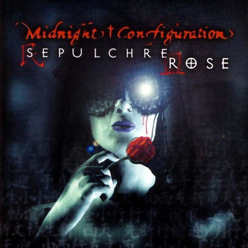 Midnight Configuration - Sepulchre Rose (CD)