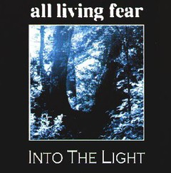 ALL LIVING FEAR - INTO THE LIGHT (CD)