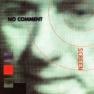 NO COMMENT - SCREEN (CD)