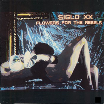 SIGLO XX - FLOWERS FOR THE REBELS (VINIL)
