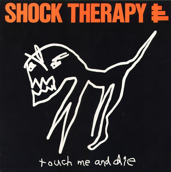 SHOCK THERAPY - TOUCH ME AND DIE (VINIL)