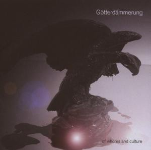 Götterdämmerung ?- Of Whores And Culture (CD)
