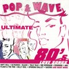 COMPILAÇÃO - POP & WAVE - ULTIMATE 80´S LOVE SONGS (CD)