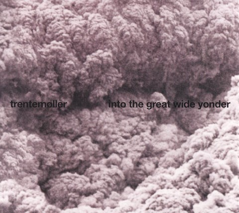 TRENTMOLLER - INTO THE GREAT WIDE YONDER (CD)