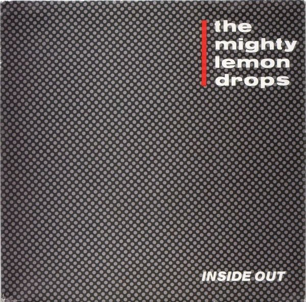 THE MIGHTY LEMON DROPS - INSIDE OUT 7