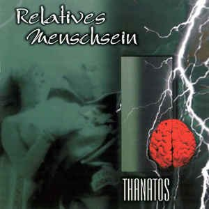 Relatives Menschsein ?- Thanatos (CD DUPLO)