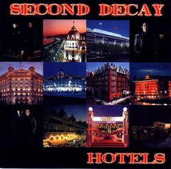 SECOND DECAY - HOTELS (CD)
