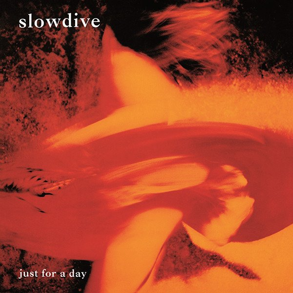 SLOWDIVE - JUST FOR A DAY (VINIL)