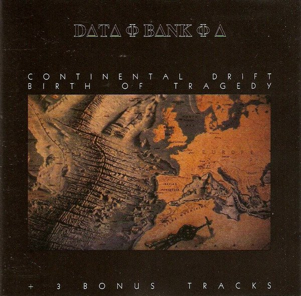 Data-Bank-A ‎– Continental Drift - Birth Of Tragedy (CD)