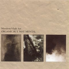 Morthem Vlade Art - Organic But Not Mental (CD)