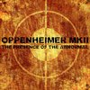 Oppenheimer MKII ‎– The Presence Of The Abnormal (CD)