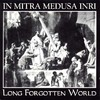 IN MITRA MEDUSA INRI - LONG FORGOTTEN WORLD (CD)