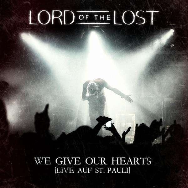 Lord Of The Lost ?- We Give Our Hearts - Live Auf St. Pauli (CD)