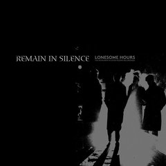 REMAIN IN SILENCE - LONESOME HOURS (VINIL)