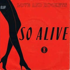 "LOVE AND ROCKETS - SO ALIVE (7"" VINIL)"