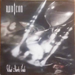 RUBICON - WHAT STARTS, ENDS (VINIL)