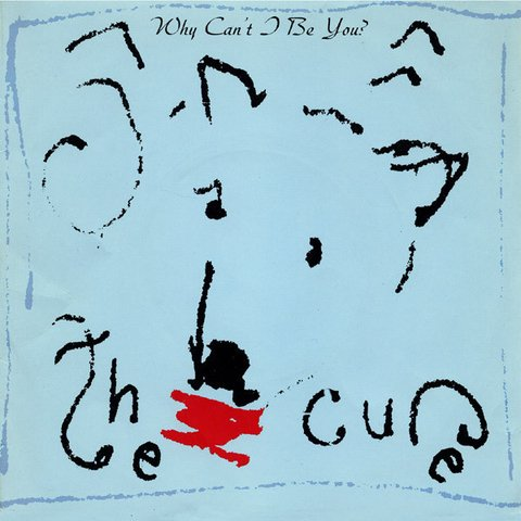 THE CURE - WHY CAN´T BE YOU? (7