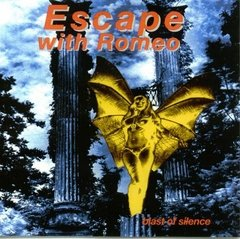 ESCAPE WITH ROMEO - BLAST OF SILENCE (CD)