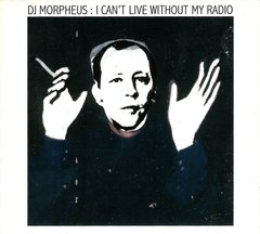 COMPILAÇÃO - DJ MORPHEUS: I CAN´T LIVE WITHOUT MY RADIO (CD)