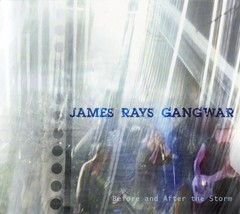 JAMES RAYS GANGWAR - BEFORE AND AFTER THE STORM (CD)