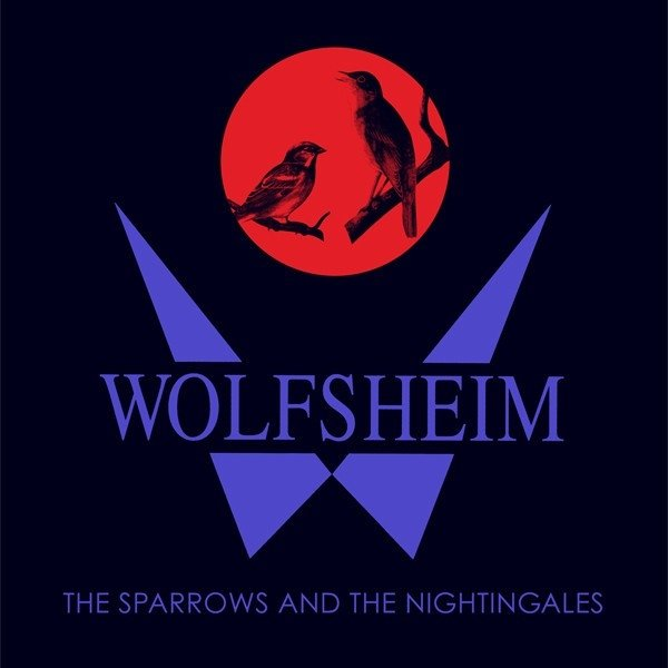 WOLFSHEIM - THE SPARROWS AND THE NIGHTINGALES (VINIL)