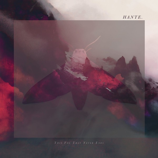 HANTE. THIS FOG THAT NEVER ENDS (CD)