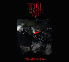 TROUBLE FAIT - THE BLACK ISLES (CD)