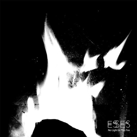 ESSES - NO LIGHT IN THIS FIRE (VINIL)