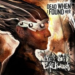 DEAD WHEN I FOUND HER - EYES ON BACKWARDS (CD)