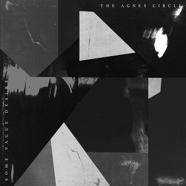 THE AGNES CIRCLE - SOME VAGUE DESIRE (CD)