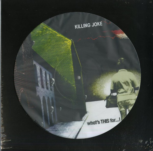 KILLING JOKE - WHAT THIS FOR (VINIL PICTURE)