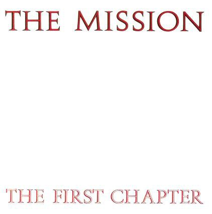 THE MISSION - THE FIRST CHAPTER (CD)