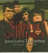 THE SISTERS OF MERCY - JESUS LOVES THE SISTERS (VINIL)