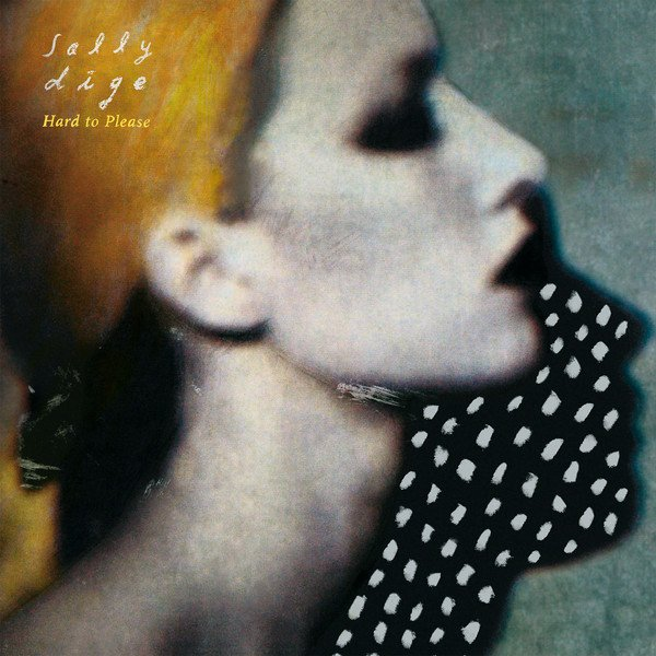Sally Dige ?- Hard To Please (cd)