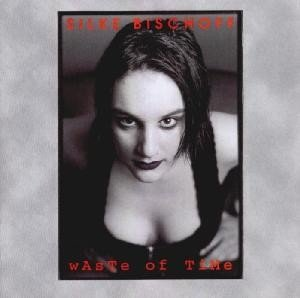 Silke Bischoff - Waste of Time (cd)