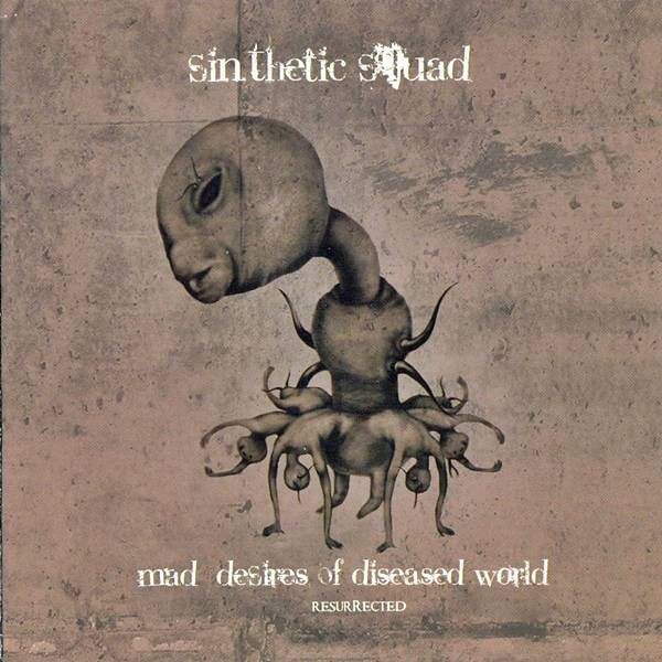 Sin.thetic Squad ?- Mad Desires Of Diseased World - Resurrected (cd)