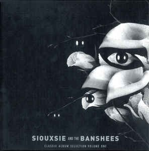 SIOUXSIE AND THE BANSHEES - CLASSIC ALBUM SELECTION VOL. 1 (BOX)