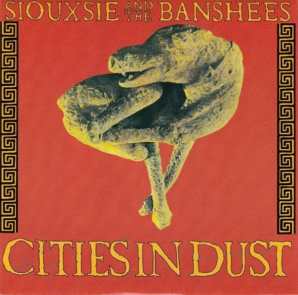Siouxsie And The Banshees - Cities in Dust (7