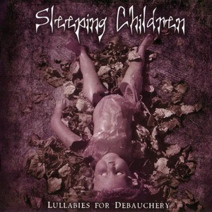 Sleeping Children - Lullabies For Debauchery (CD)
