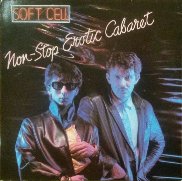 SOFT CELL - NO STOP EROTIC CABARET (VINIL)