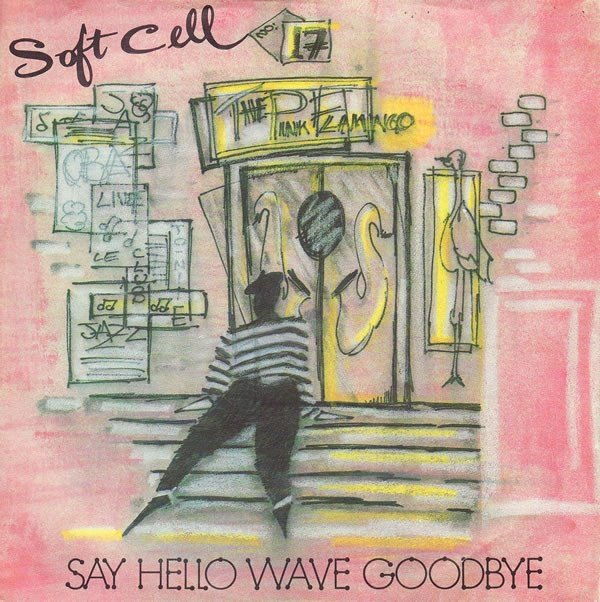 Soft Cell - Say Hello Wave Goodbye (12