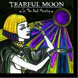 TEARFUL MOON - IN THE DARK MORNING (CD)
