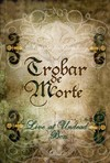 TROBAR DE MORTE Live at Undead (DVD)