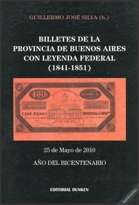 Billetes de la Prov. de Bs. As. con Leyenda Federal (1841-1851 ). De Guillermo J. Silva